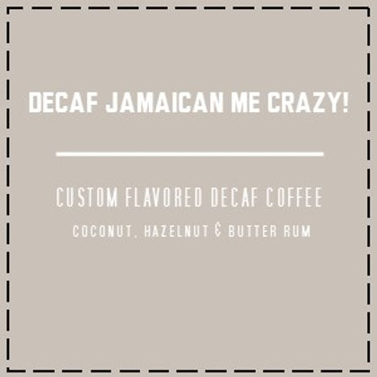 DECAF Jamaican Me Crazy!