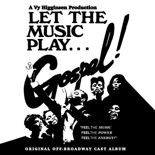 Let The Music Play...Gospel - Original Off-Broadway Cast Album
