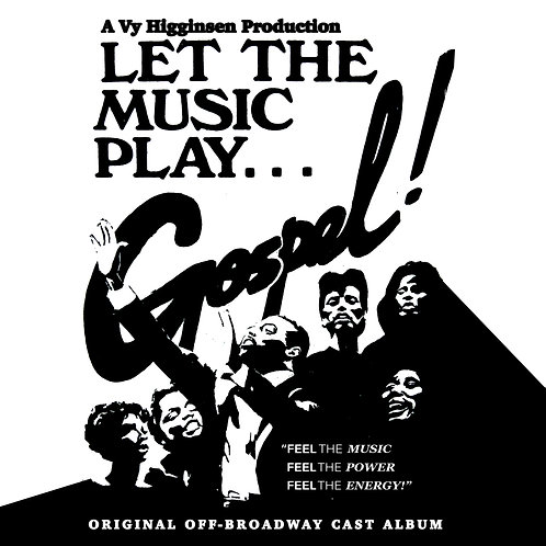 """Let The Music Play...Gospel!"" Original Off-Broadway Cast Album"