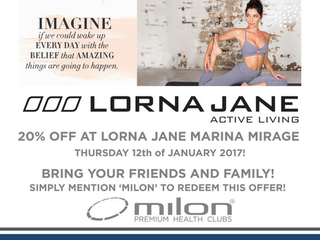 20% OFF AT LORNA JANE MARINA MIRAGE FOR MILON MEMBERS, FRIENDS AND FAMILY!