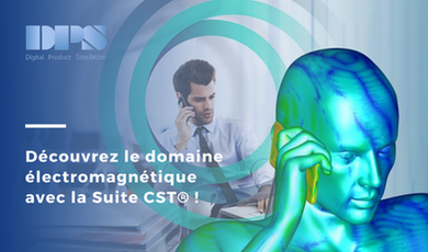 CST STUDIO - Webinar sur la simulation électromagnétique 3D