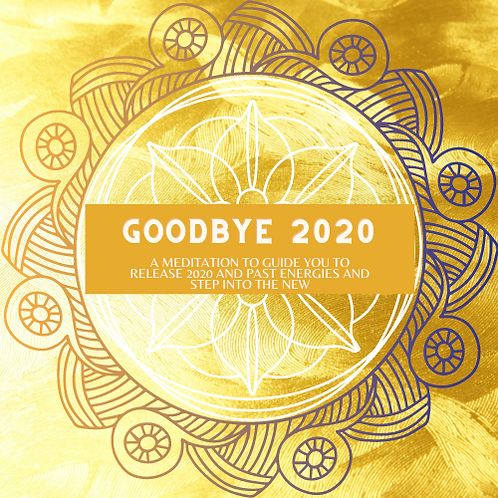 Goodbye 2020: A meditation to release 2020