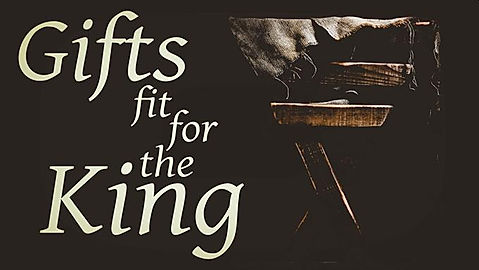 GiftsFitForTheKing.jpg