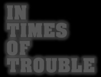 Sermon Series: In Times of Trouble
