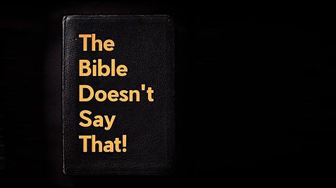 The Bible Doesn't Say That.jpg