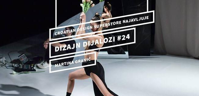 Croatian Design Superstore ― Dizajn dijalozi #24 ― Martina Granic