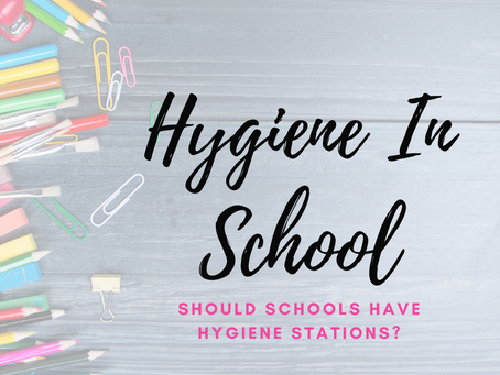 Hygiene & Education - Does your school need us?