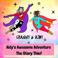 AIDY'S AWESOME ADVENTURE- THE STORY THEI