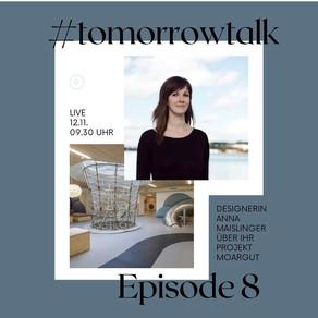 #tomorrowtalk Episode 8 - Anna Maislinger, Designerin, In pretty good shape