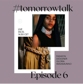 #tomorrowtalk Episode 6 - Gloria Wavamunno, Fashion Designer