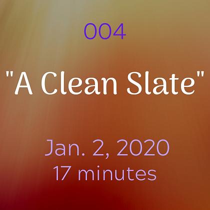 """004 """"A Clean Slate"""".mp3"""