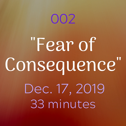 "002 ""Fear of Consequence"".mp3"
