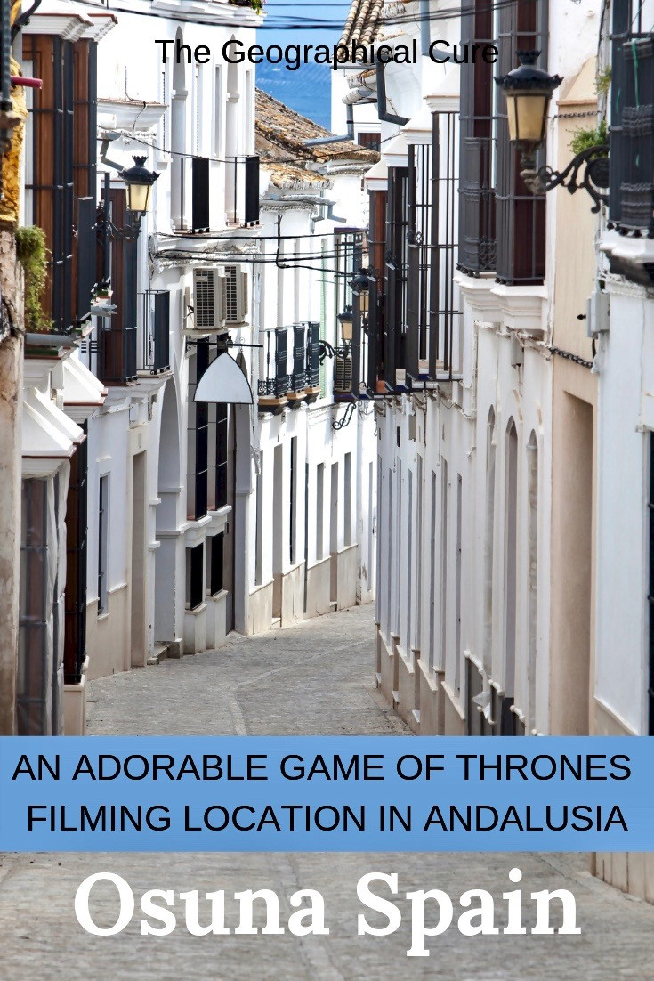 Osuna: A Gorgeous White Pueblo in Southern Spain and a Game of Thrones Filming Location