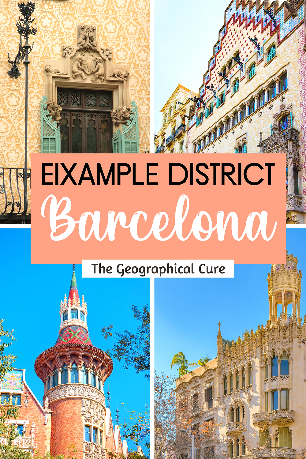 Guide to the Architecture in Barcelona's Eixample District