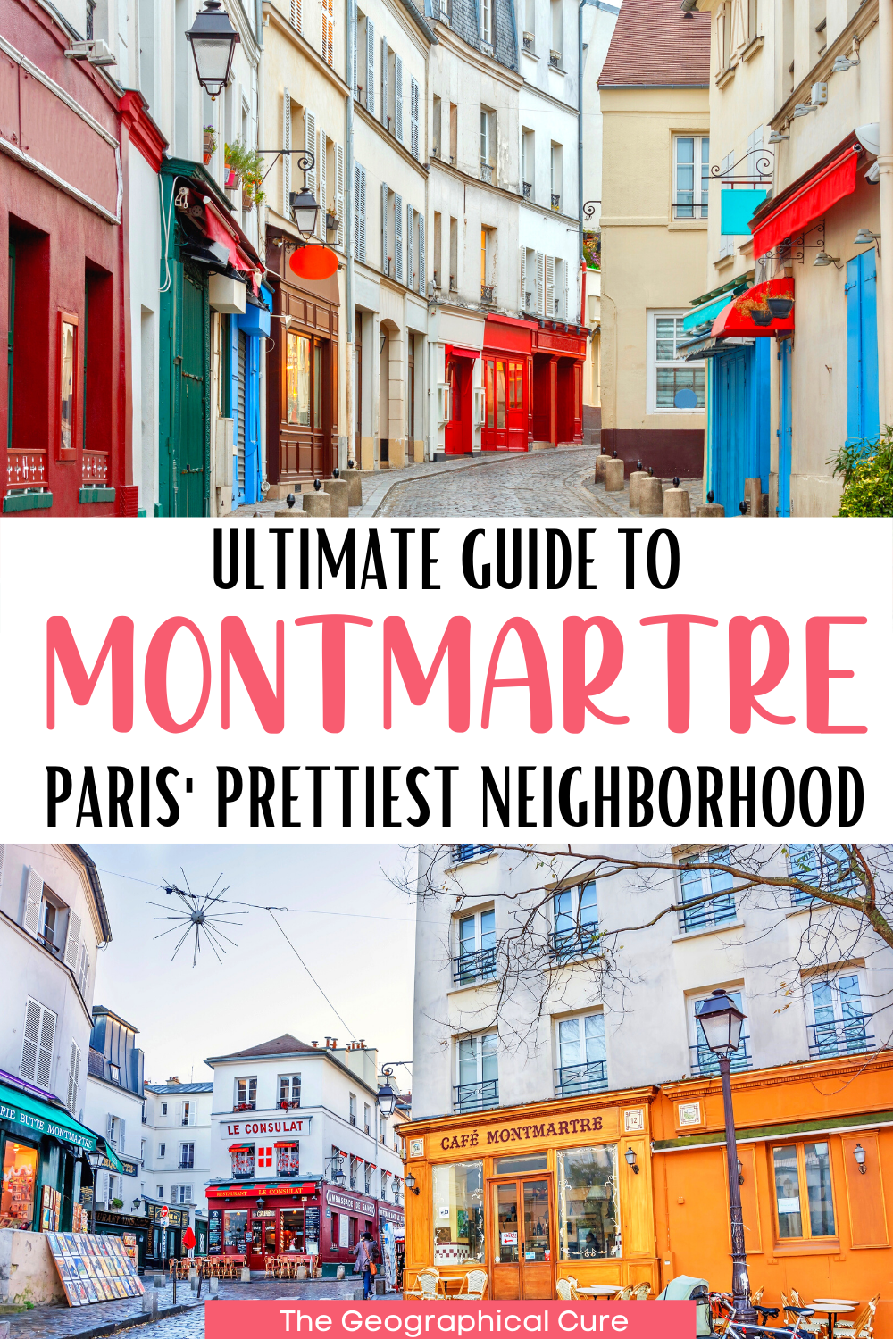 ultimate guide to the must see sites in Paris' Montmartre neighborhood