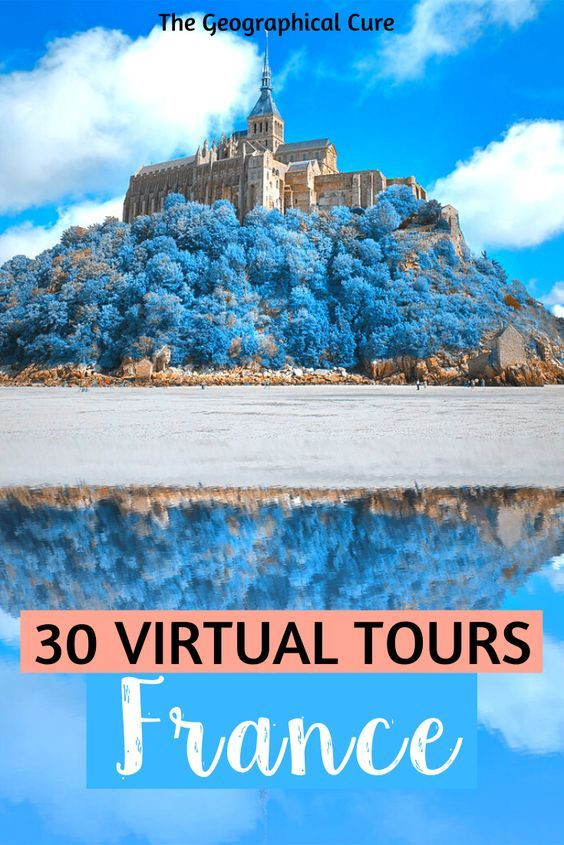 30 amazing virtual tours of landmarks and museum in France