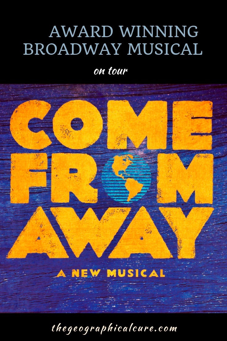 Come From Away, the award winning broadway musical
