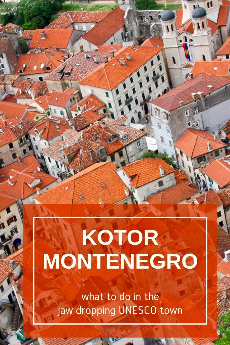 Kotor Montenegro, a jaw dropping UNESCO town
