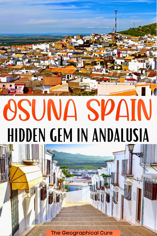 ultimate guide to Osuna Spain, a hidden gem in Andalusia