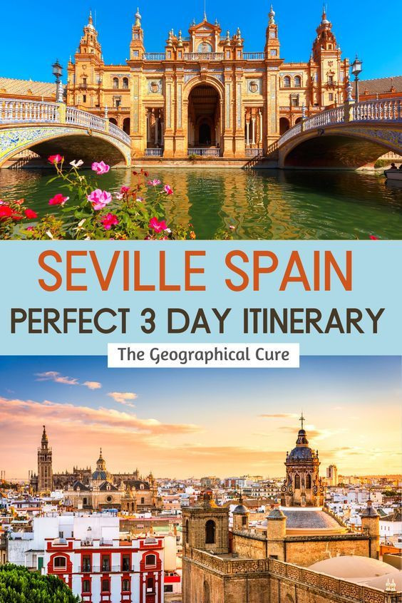 best three day itinerary for Seville Spain