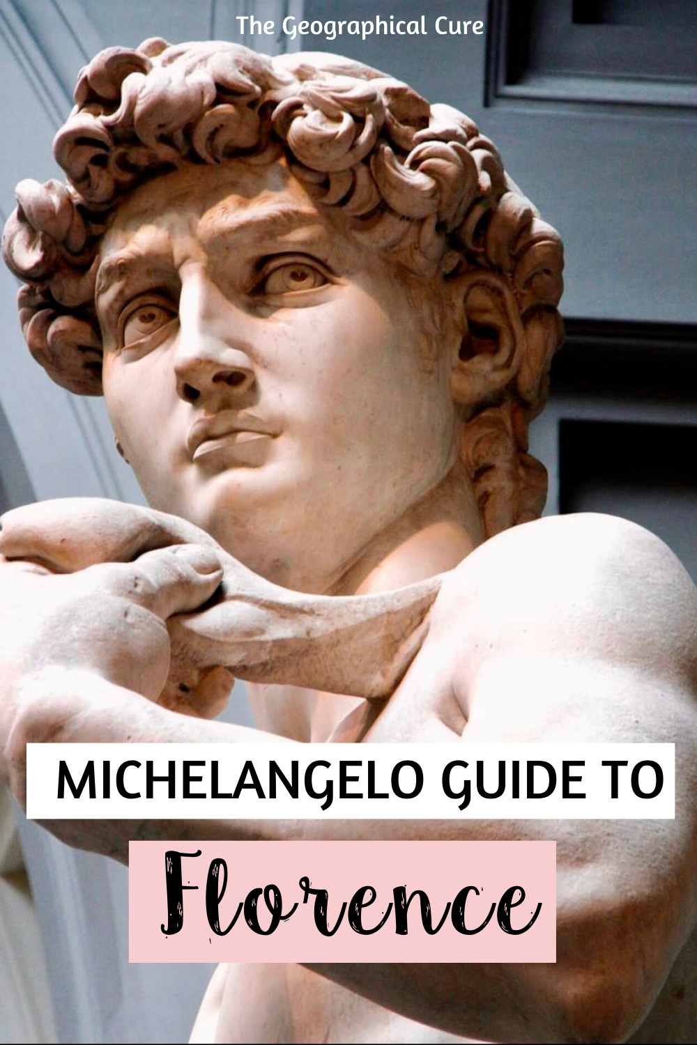 The Michelangelo Guide to Florence Italy: Where To See All of Michelangelo's Art
