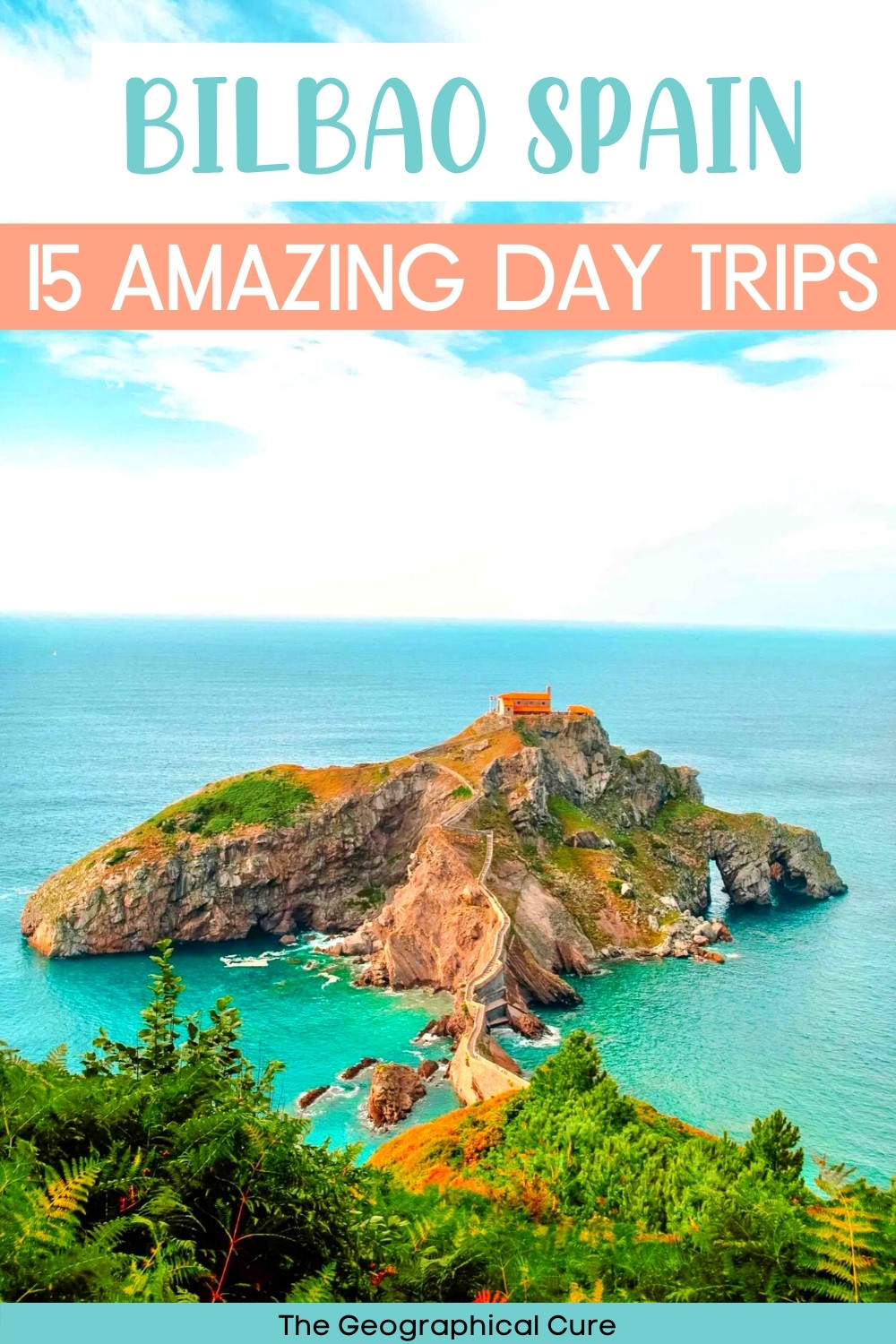 Amazing Day and Weekend Trips from Bilbao Spain