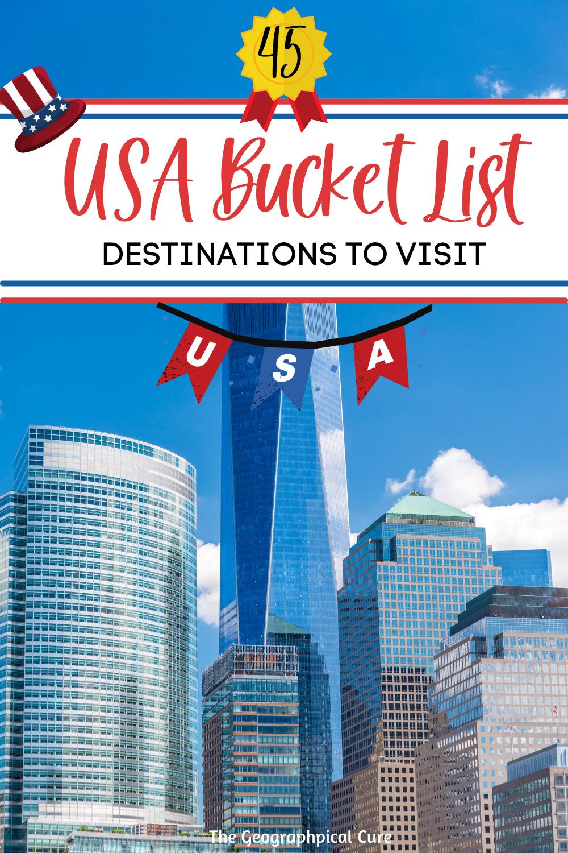 Ultimate USA Bucket List: 45 Iconic US Destinations