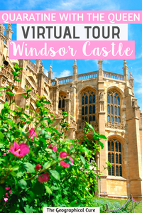 Quarantine with the Queen: Virtual Tour of Windsor Castle
