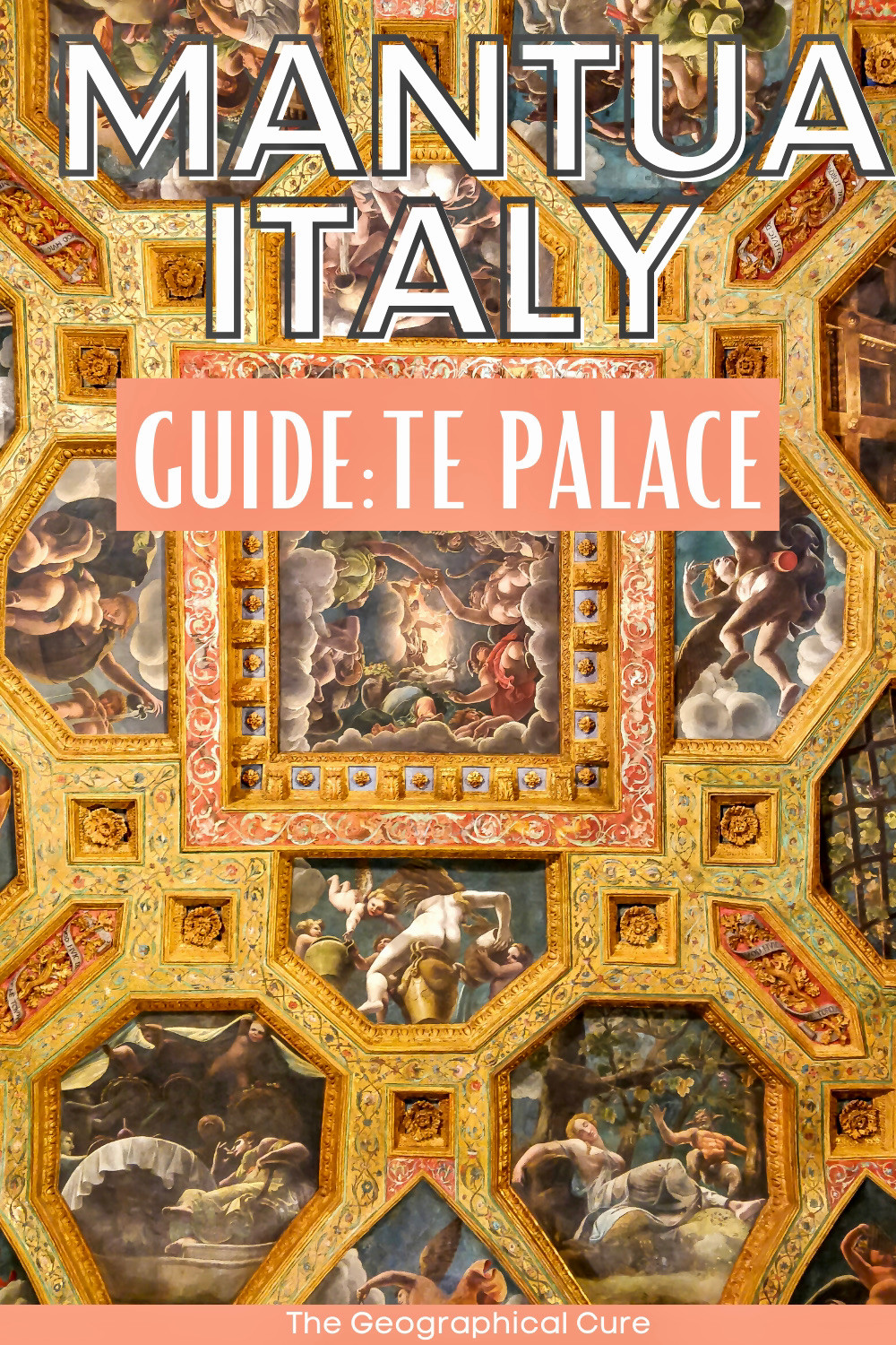 ultimate guide to the Palazzo Te in Mantua, a must visit destination in northern Italy
