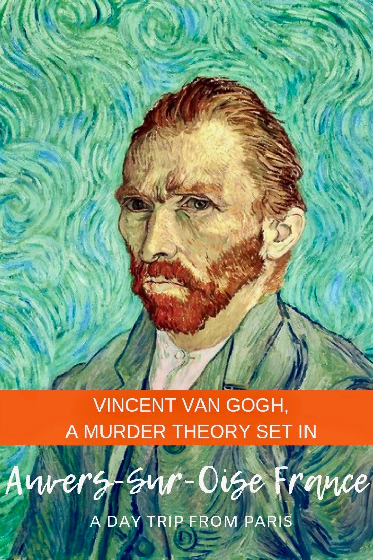 A Vincent Van Gogh Murder Mystery Set in Auvers-sur-Oise France, an easy day trip from Paris