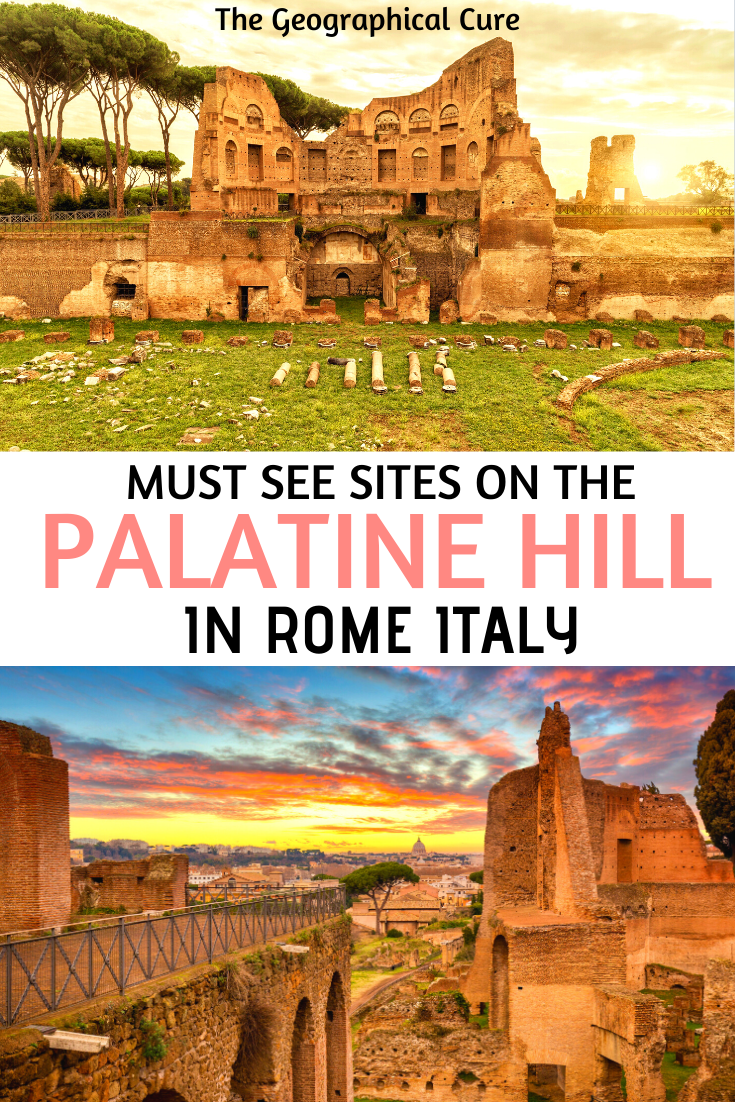 the ultimate guide to the Palatine Hill in Rome -- all the must see sites and hidden gems