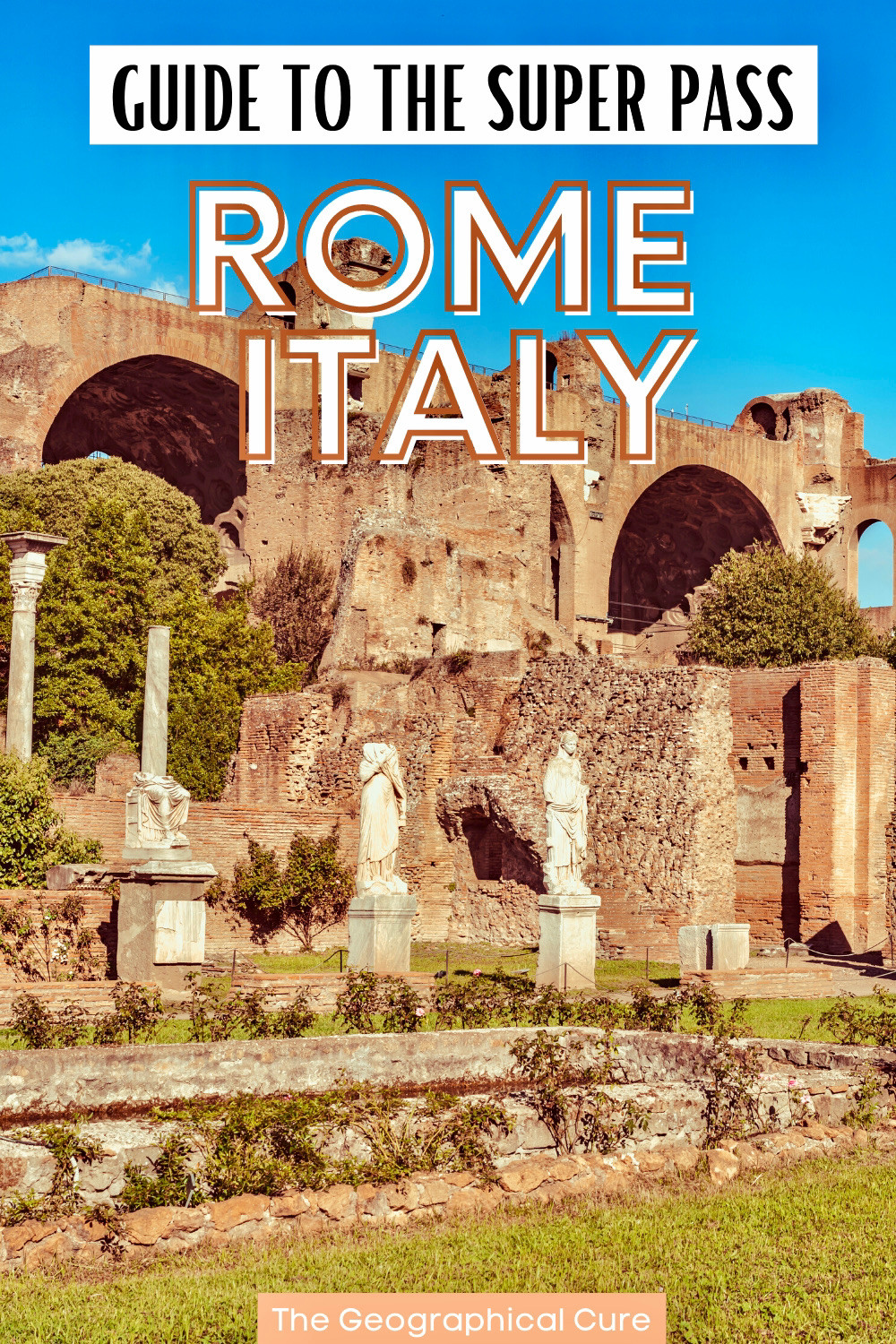 ultimate guide to Rome's special SUPER pass for restricted archaeological sites and hidden gems in Rome
