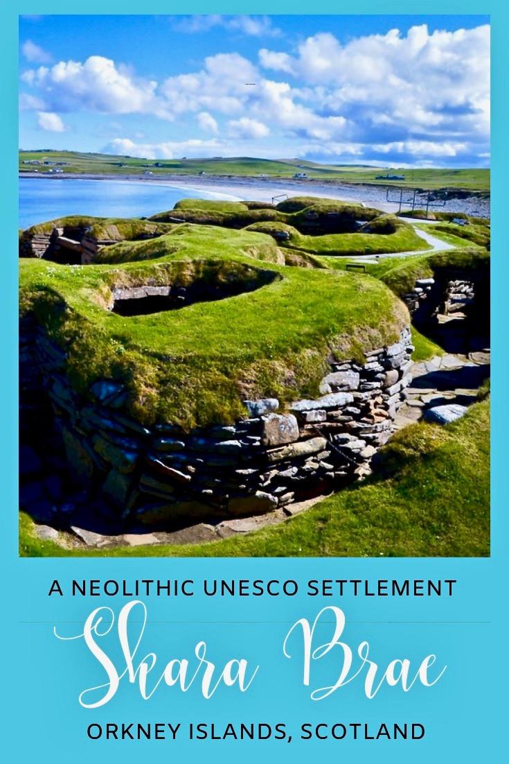 Skara Brae: A Neolithic UNESCO Site in Scotland's Orkney Islands