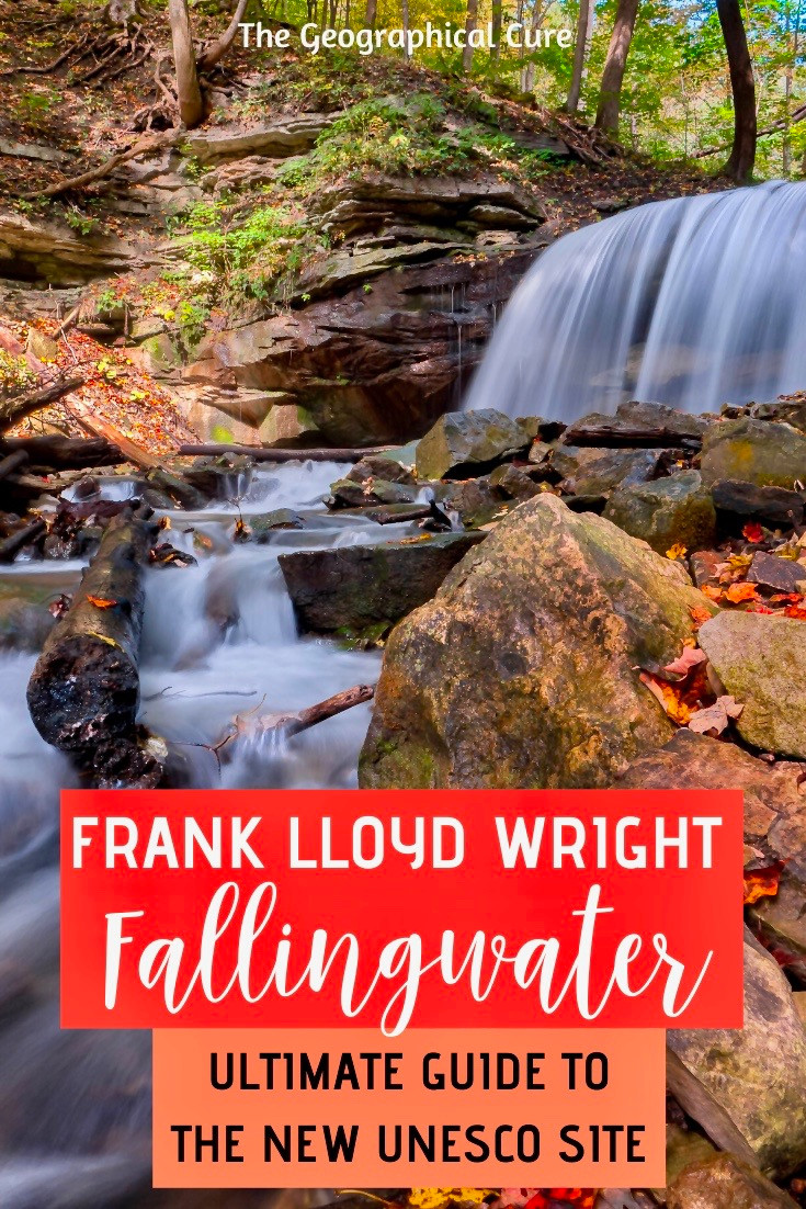 Frank LLoyd Wright's Fallingwater, the ultimate guide to the UNESCO site and Unite State's most famous home
