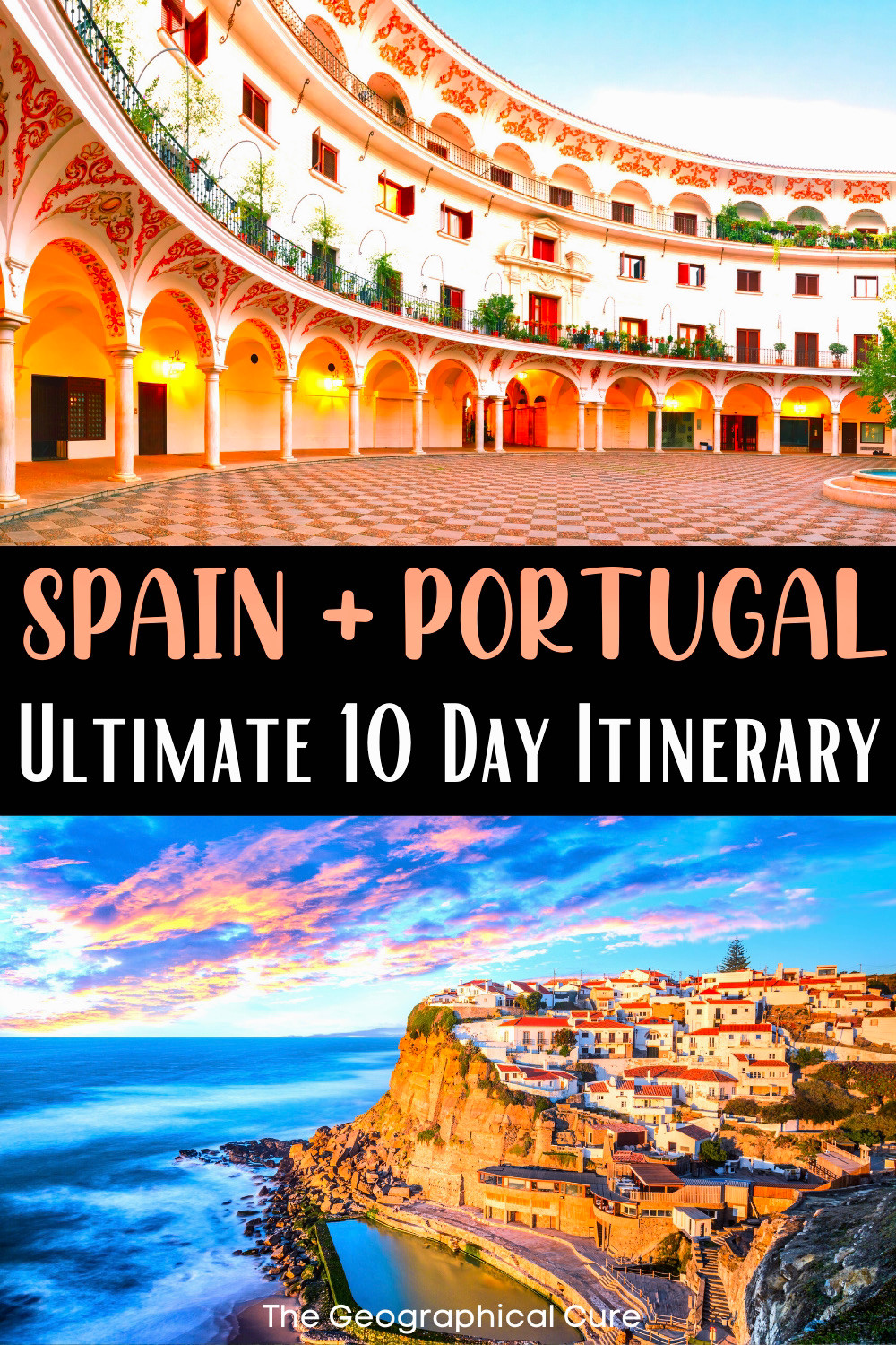best things to see and on a 10 day road trip in Portugal and Spain