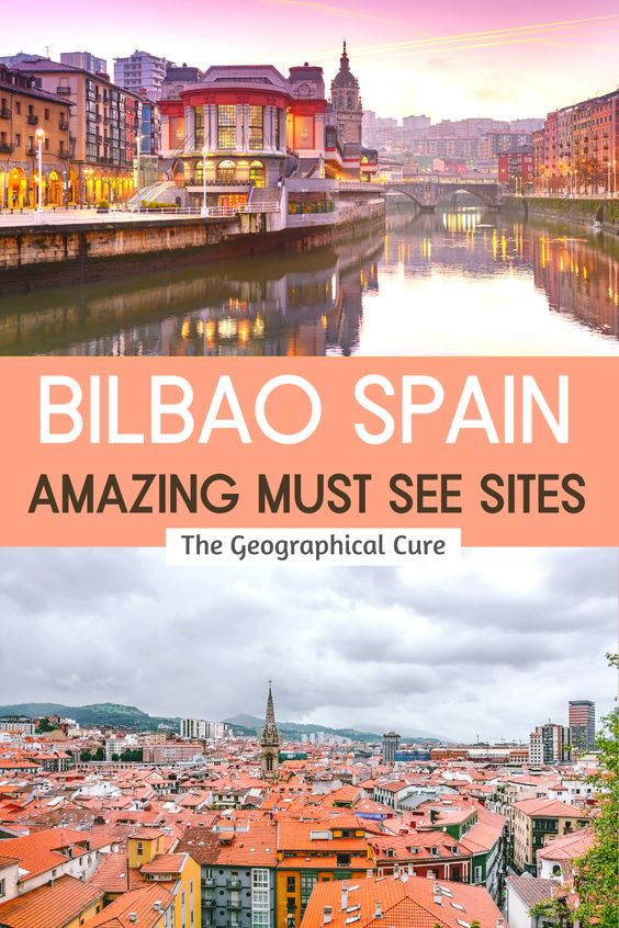 ultimate guide to must see sites and attractions in Bilbao Spain