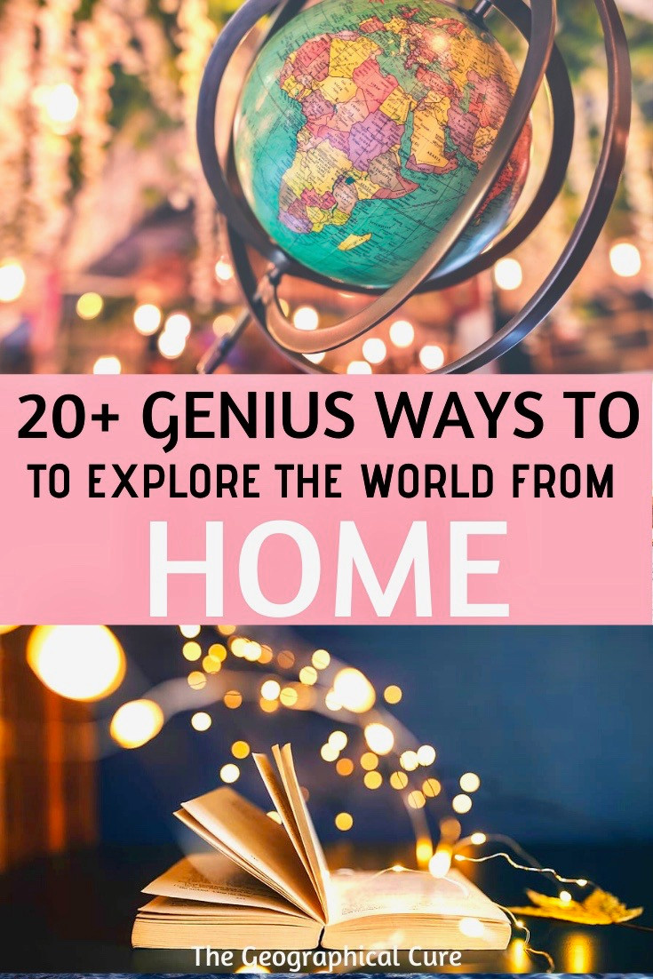 20+ genius ways to travel the world from home