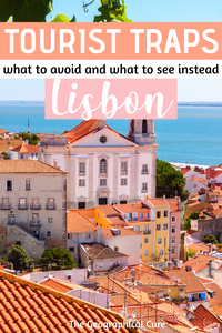 Tourist traps in Lisbon: what to avoid and what to see instead