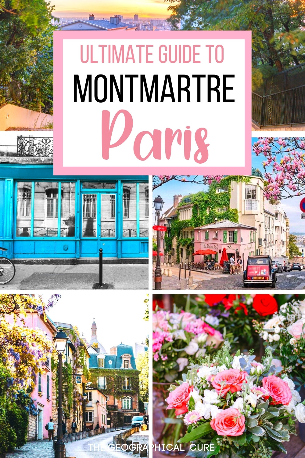 ultimate guide to Paris' romantic and historic Montmartre district