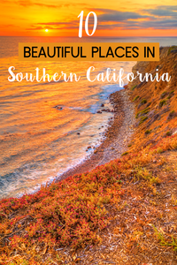 10 Gorgeous Places in Southern California
