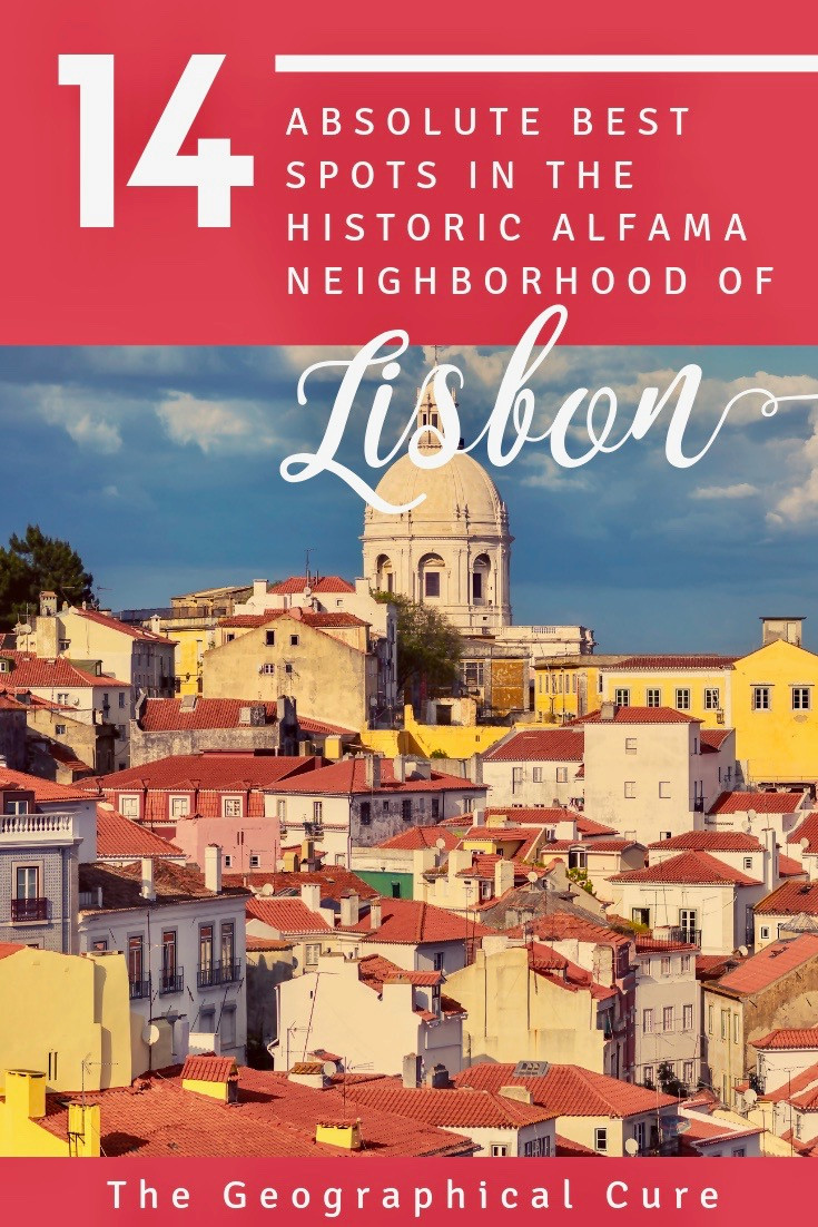 14 Best Sites in the Historic Alfama Neighborhood of Lisbon Portugal