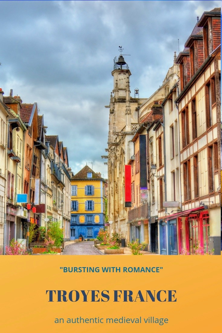 Troyes France, a medieval village bursting with romance