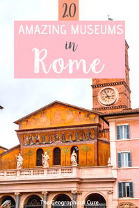 the ultimate guide to 20 amazing museums in Rome