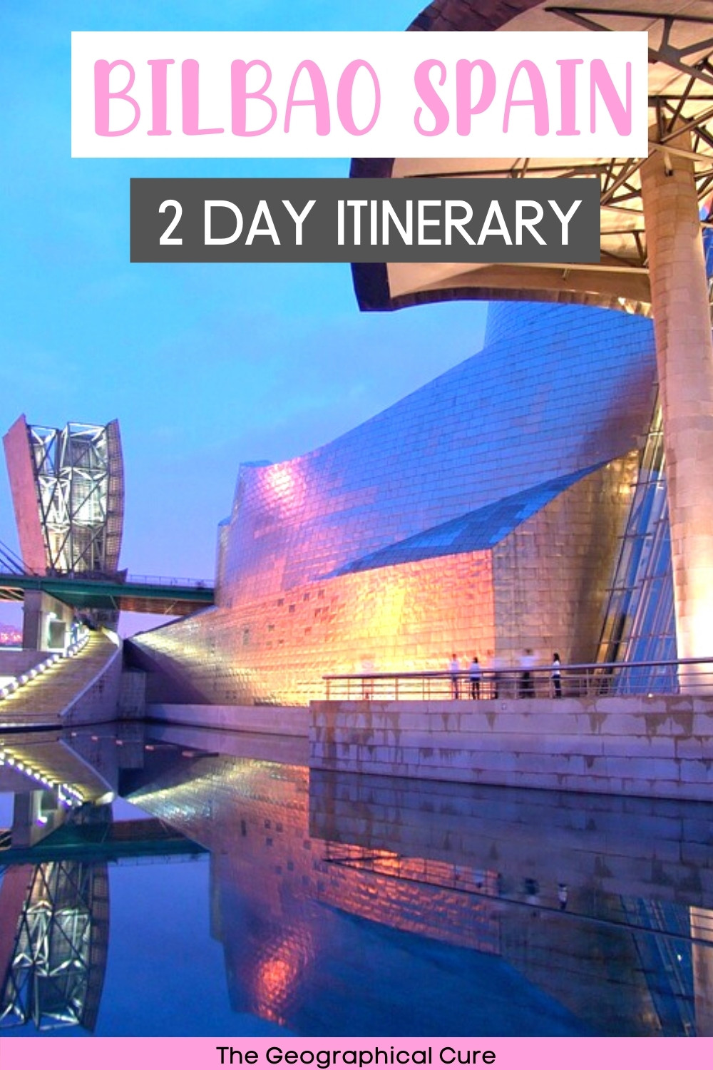 2 Days in Bilbao Spain Itinerary
