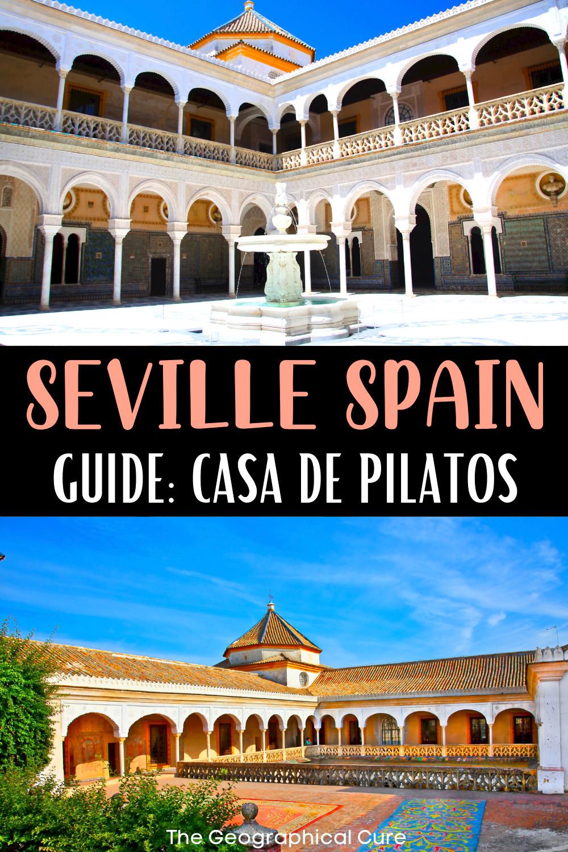 ultimate guide to visiting Casa de Pilatos, a beautiful hidden gem in Seville Spain