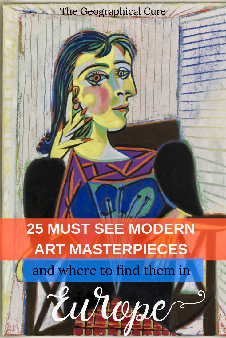 25 Must See Modern Art Masterpieces in Europe and Where to Find Them