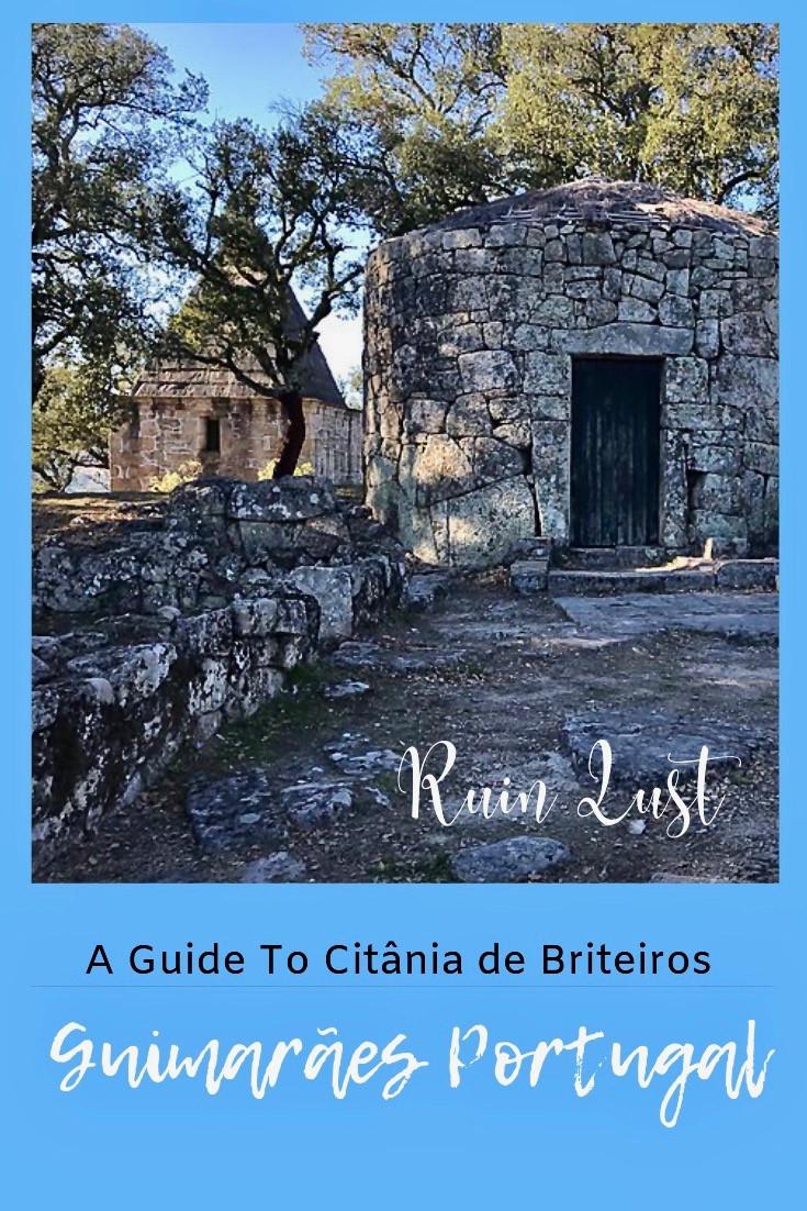 Ruin Lust: Citania de Briteiros in Northern Portugal