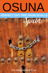 Osuna Spain, an adorable white pueblo town that is an easy day trip from Seville and a Game of Thrones filming location