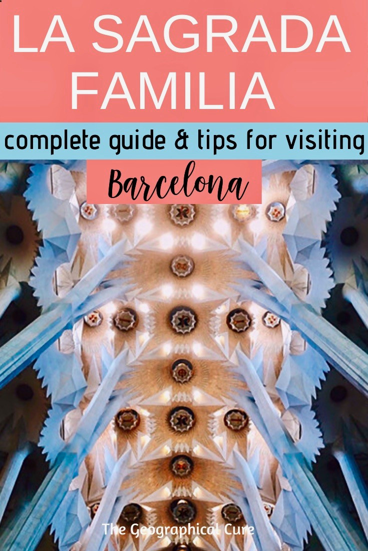 a complete guide and tips for visiting the UNESCO-listed Sagrada Familia in Barcelona Spain