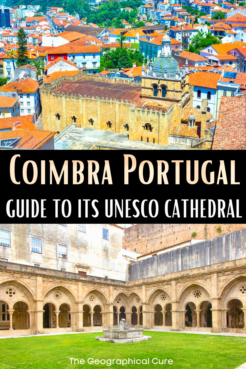 guide to visiting Se Velha, a UNESCO cathedral in Coimbra Portugal